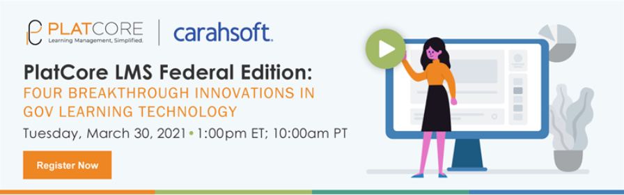 PlatCore LMS Federal Edition: Four Breakthrough Innovations in Gov Learning Technology